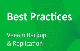 Veeam Backup & Replication Best Practices